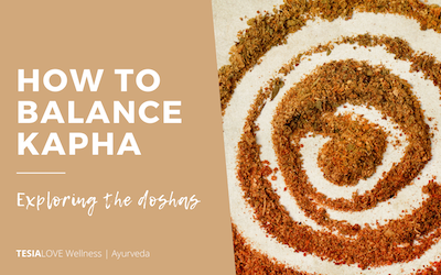 How to Balance Kapha Dosha