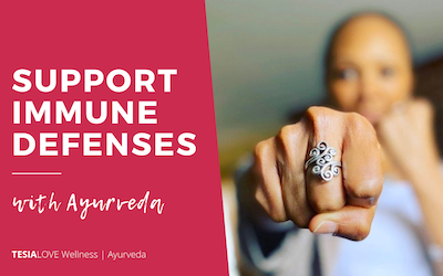 Support Your Immunity with Ayurveda