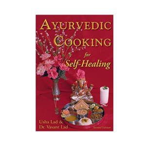 Ayurvedic Cooking for Self Healing by Vasant & Usha Lad